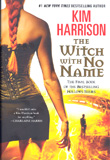 The Witch With No Name / Kim Harrison