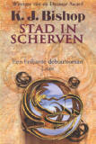 Stad in scherven / K.J. Bishop