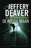 De koude maan - Een Lincoln Rhyme thriller / Jeffery Deaver