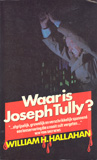 Waar is Joseph Tully? / William H. Hallahan