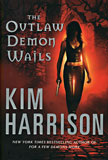 The Outlaw Demon Wails / Kim Harrison