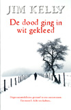 De dood ging in wit gekleed / Jim Kelle