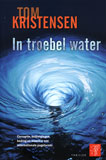 In troebel water / Tom Kristensen