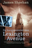 De burgemeester van Lexington Avenue / James Sheenan
