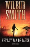 Het lot van de jager / Wilbur Smith