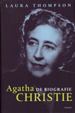 Agatha Christie: De Biografie / Laura Thompson